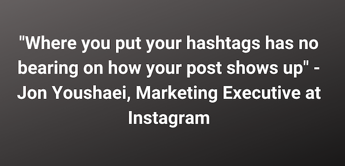 hashtag placement has no bearing on how instagram post shows up